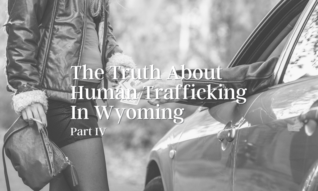 The Truth About Human Trafficking In WyomingPart4V2 1024x614.