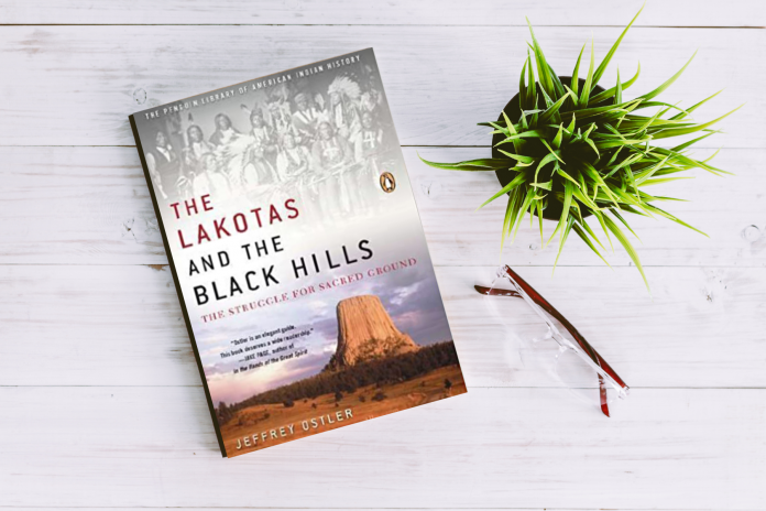 (Pictured: The Lakotas and the Black Hills: The Struggle for Sacred Ground book by Jeffrey Ostler.)